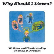 Why Should I Listen? ebook by Thomas D. Kratzok