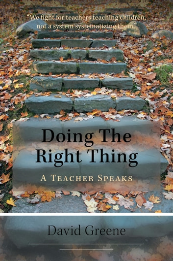 Doing The Right Thing - A Teacher Speaks ebook by David Greene