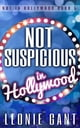 Not Suspicious in Hollywood (Not in Hollywood Book 5) eBook door Leonie Gant