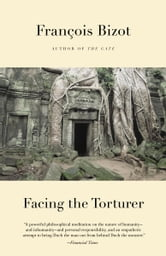 Facing the Torturer ebook by Francois Bizot