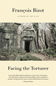 Facing the Torturer ebook by Francois Bizot,Charlotte Mandell,Antoine Audouard