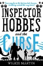 Inspector Hobbes and the Curse - (unhuman II) Comedy Crime Fantasy ebook by Wilkie Martin