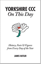 Yorkshire CCC On This Day - History, Facts & Figures from Every Day of the Year ebook by James Butler