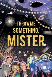 Throw Me Something, Mister ebook by RAMA