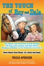 The Touch of Roy and Dale ebook by Tricia Spencer