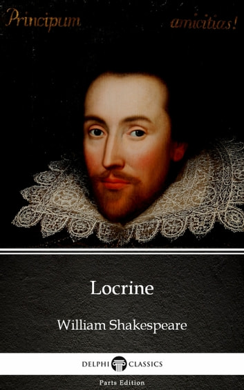 Locrine by William Shakespeare - Apocryphal (Illustrated) ebook by William Shakespeare