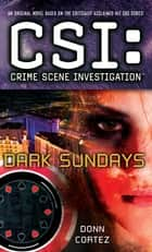 CSI: Crime Scene Investigation: Dark Sundays ebook by Donn Cortez