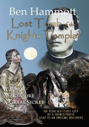 Lost Tomb of the Knights Templar ebook by Ben Hammott