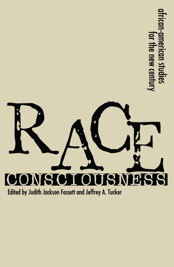 Race Consciousness - Reinterpretations for the New Century ebook by Judith Jackson Fossett
