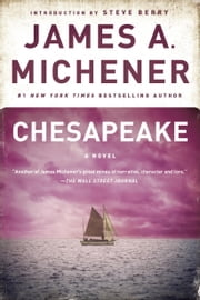 Chesapeake - A Novel ebook by James A. Michener,Steve Berry