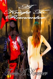 A Knight To Remember ebook by Therese A Kraemer