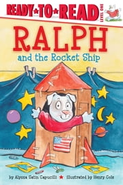 Ralph and the Rocket Ship ebook by Alyssa Satin Capucilli,Henry Cole