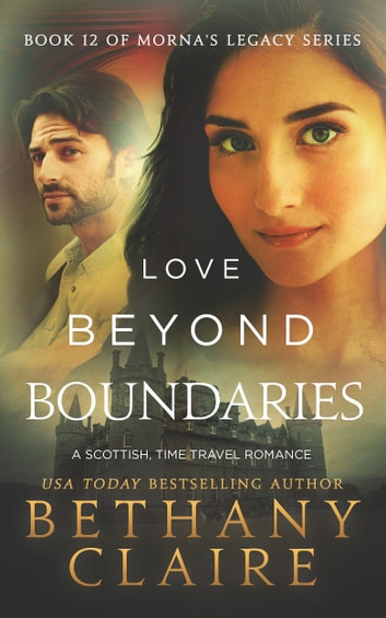 Love Beyond Boundaries - A Scottish, Time Travel Romance ebook by Bethany Claire