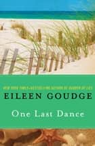 One Last Dance ebook by Eileen Goudge
