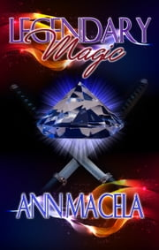 Legendary Magic ebook by Ann Macela