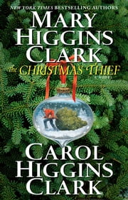 The Christmas Thief - A Novel ebook by Mary Higgins Clark,Carol Higgins Clark