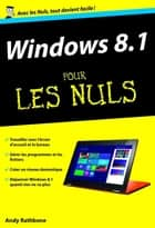 Windows 8.1 Poche Pour les Nuls, nouvelle édition ebook by Andy RATHBONE