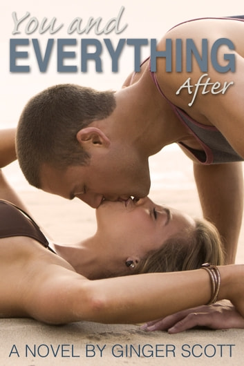 You and Everything After ebook by Ginger Scott