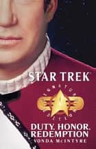 Star Trek: Signature Edition: Duty, Honor, Redemption ebook by Vonda N. McIntyre