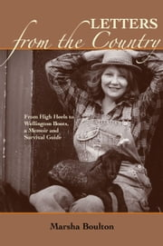 Letters from the Country - From High Heels to Wellington Boots. A Memoir and Survival Guide ebook by Marsha Boulton