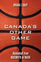 Canada's Other Game ebook by Brian I. Daly