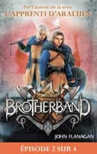 Feuilleton Brotherband 1 - Episode 2 sur 4 - Frères d'armes eBook by John Flanagan