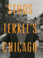 Studs Terkel's Chicago ebook by Studs Terkel