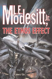 The Ethos Effect ebook by L. E. Modesitt