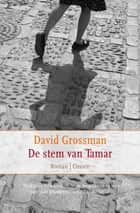 De stem van Tamar ebook by David Grossman, H. Man