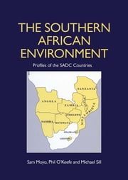 The Southern African Environment - Profiles of the SADC Countries ebook by Sam Moyo,Michael Sill,Phil O'Keefe