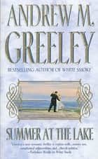 Summer at the Lake ebook by Andrew M. Greeley