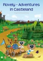 Flovely - Adventures in Castleland ebook by Siegfried Freudenfels