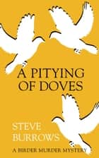A Pitying of Doves ebook by Steve Burrows