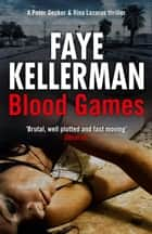 Blood Games (Peter Decker and Rina Lazarus Series, Book 20) eBook by Faye Kellerman