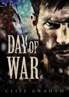 Day of War ebook by Cliff Graham