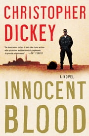 Innocent Blood - A Novel ebook by Christopher Dickey