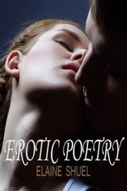 Erotic Poetry ebook by Elaine Shuel