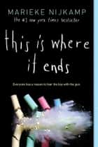 This Is Where It Ends ebook by