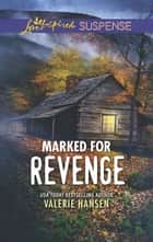 Marked for Revenge - Faith in the Face of Crime ebook by Valerie Hansen