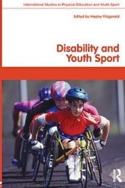 Disability and Youth Sport ebook by Hayley Fitzgerald
