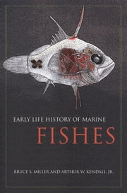 Early Life History of Marine Fishes ebook by Miller, Bruce