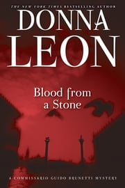 Blood from a Stone ebook by Donna Leon