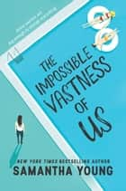 The Impossible Vastness of Us ebook by Samantha Young