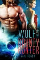 Wulf and the Bounty Hunter ebook by Gail Koger