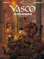 Vasco - Tome 26 - La Cité ensevelie ebook by Gilles Chaillet