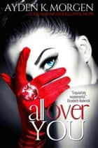 All Over You ebook by