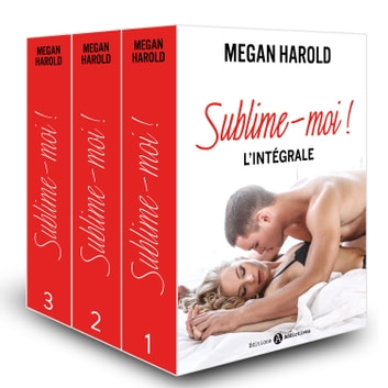 Sublime-moi ! - L'intégrale ebook by Megan Harold