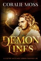 Demon Lines ebook by Coralie Moss