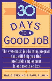 Thirty Days to a Good Job ebook by Hal Gieseking