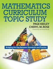 Mathematics Curriculum Topic Study - Bridging the Gap Between Standards and Practice ebook by Page D. Keeley,Cheryl Rose Tobey